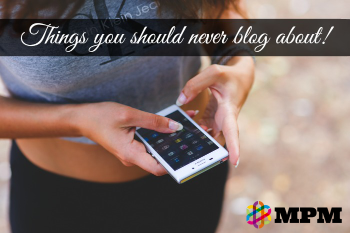 Things you should never blog about
